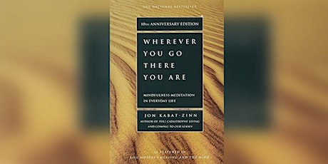 Book Review & Discussion : Wherever You Go, There You Are tickets