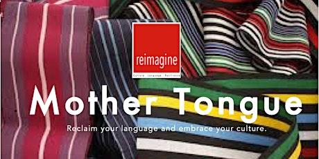 reimagine - Mother Tongue tickets