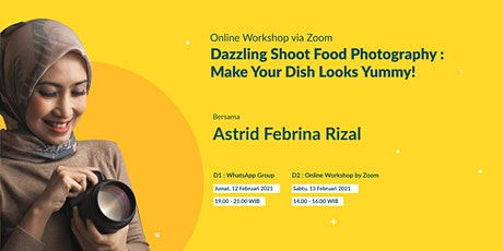 Dazzling Shoot Food Photography : Make Your Dish Looks Yummy! tickets