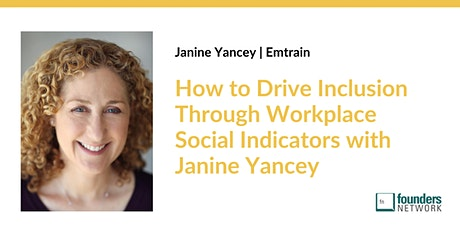 Driving Inclusion Through Workplace Social Indicators with Janine Yancey tickets