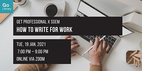 How to Write for Work | Get Professional x SGEM tickets