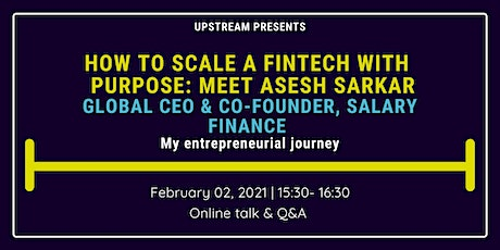 How to Scale a FinTech with Purpose: Meet Asesh Sarkar, CEO of Salary Fin tickets