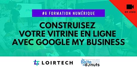 Construisez votre vitrine en ligne avec Google My Business ! billets