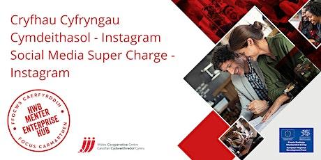 Cryfhau Cyfryngau Cymdeithasol | Social Media Super Charge - Instagram tickets