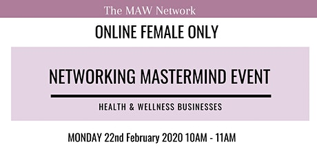Female Only Networking Mastermind Event - Health & Wellness Businesses tickets