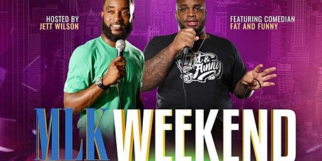 "MLK  Weekend  Comedy Show Staring						  "" Fat And Funny"" tickets"