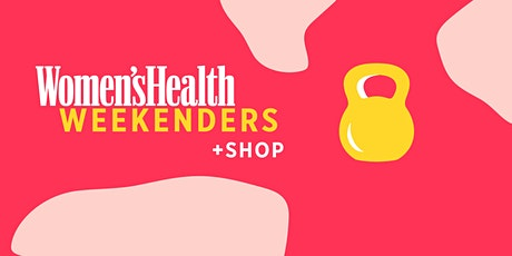 Women's Health Weekenders: Part 8 tickets