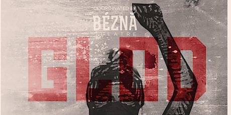 GLOD: Political Theatre as a Civil Right (Season 2) - Crime, BEZNA Theatre tickets