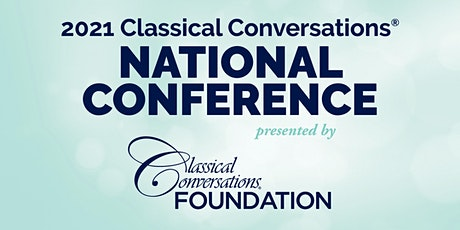 2021 Classical Conversations National Conference tickets