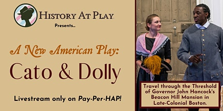 Pay-Per-HAP: Cato & Dolly, A New American Play  LIVESTREAM tickets