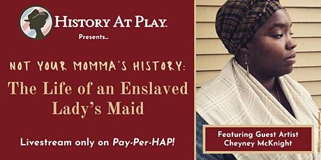 Pay-Per-HAP: Not Your Momma's History LIVESTREAM Tickets