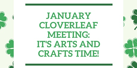 January Cloverleaf Meeting: Arts and Crafts Time! tickets