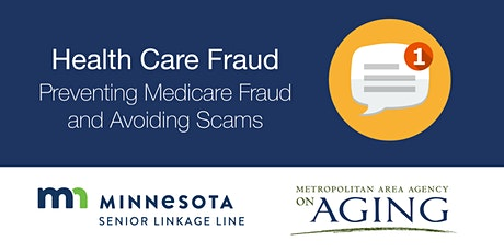 Health Care Fraud - Preventing Medicare Fraud and Avoiding Scams tickets