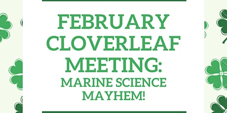 February Cloverleaf Meeting: Marine Science Mayhem! tickets