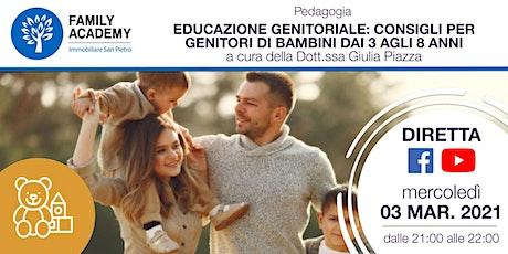EDUCAZIONE GENITORIALE: CONSIGLI PER GENITORI DI BAMBINI DAI 3 AGLI 8 ANNI biglietti