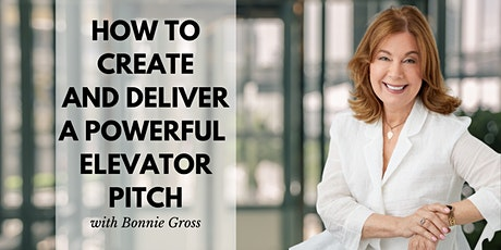 "How to Create and Deliver a Powerful ""Elevator Pitch"" tickets"