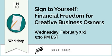 Sign To Yourself: Financial Freedom for Creative Business Owners tickets