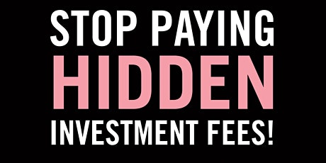 Stop Paying HIDDEN Investment Fees tickets