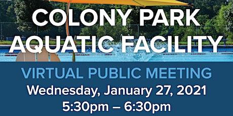Colony Park Aquatic Facility: Public Meeting #1 tickets