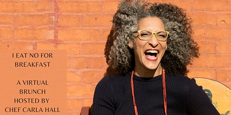 I Eat NO for Breakfast a Virtual Brunch Hosted by Chef Carla Hall tickets