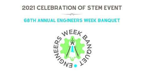 2021 Celebration of STEM / 68th Annual Engineers Week Banquet tickets