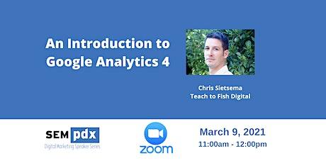 SEMpdx Virtual Event - Google Analytics 4, Presented by Chris Sietsema tickets
