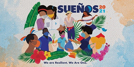 Sueños 2021: We are Resilient. We are One. tickets