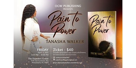 OGW PUBLISHING PRESENTS: Pain To Power by Tanasha Walker tickets