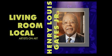 Living Room Local with Henry Louis Gates Jr. tickets