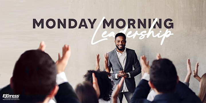 Monday Morning Leadership - Express Employment Professionals