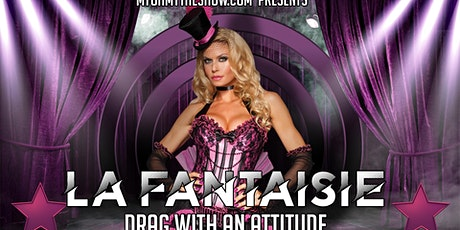 La Fantaisie Drag Show tickets