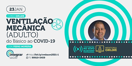 Ventilação Mecânica Adulto: do Básico ao COVID 19 - On Line & Ao Vivo ingressos