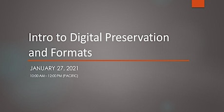 Intro to Digital Preservation & Formats tickets