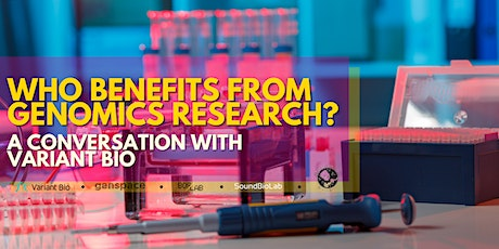 Who Benefits from Genomics Research? A Conversation with Variant Bio tickets