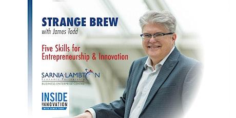 Strange Brew: Five Skills for Entrepreneurship and Innovation tickets