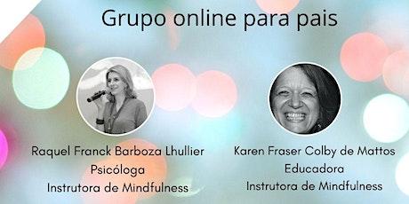 Mindfulness na parentalidade . Grupo online DARLing ingressos