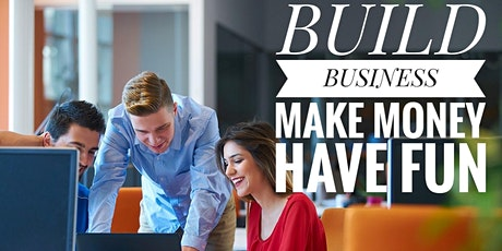 Build Business | Make Money | Have Fun 2021 tickets