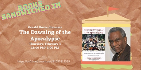 Books Sandwiched In w/Gerald Horne - The Dawning of the Apocalypse tickets