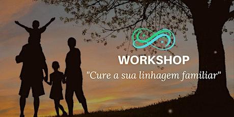 Workshop Cure a sua Linhagem Familiar bilhetes