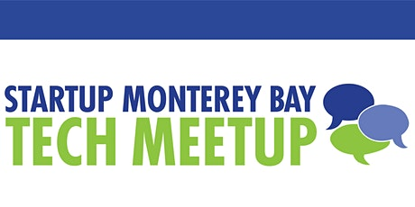 Startup Monterey Bay Tech Meetup - March 9, 2021 tickets
