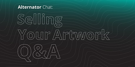 Alternator Chat: Selling your Artwork Q&A tickets