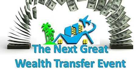 The Next Great Wealth Transfer Event tickets