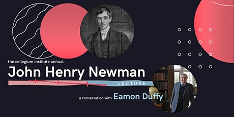 Newman and the Limits of Dogma: A Conversation with Eamon Duffy tickets