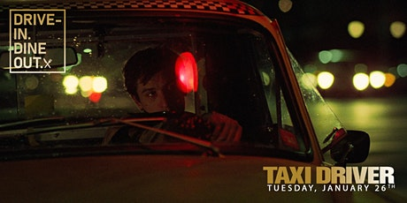 Taxi Driver - Drive-In Dine-Out at Tustin's Mess Hall Market tickets