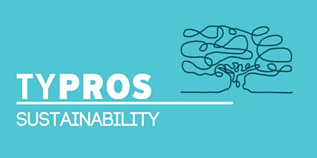 TYPROS Sustainability Crew: The Who's, What's, and How's of Sustainability tickets