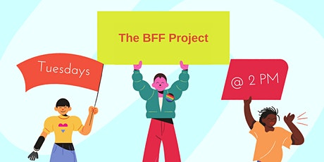 The BFF Project - Everyone Needs a BFF! tickets