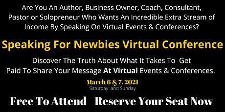 Online Speaking Engagements Are Yours For The Asking When You Know How! tickets