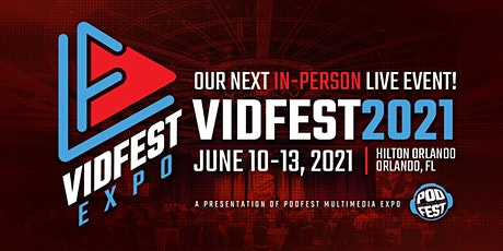 Vidfest Expo 2021 (LIVE In-Person) tickets