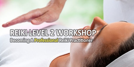 Reiki Practitioner Level 2 Workshop tickets