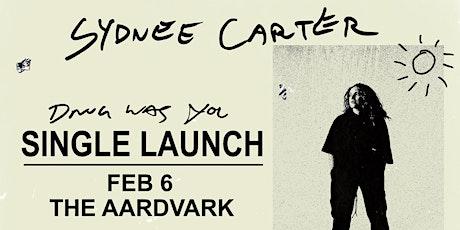 Sydnee Carter Single Launch tickets